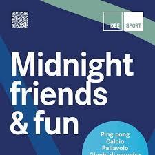 Midnight friends & fun – Palestra scuola media di Camignolo
